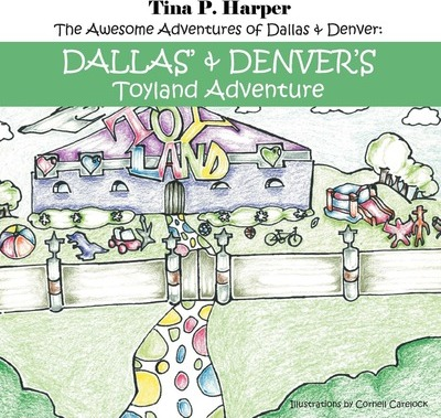 The Awesome Adventures of Dallas & Denver : Dallas' and Denver's Toyland Adventure