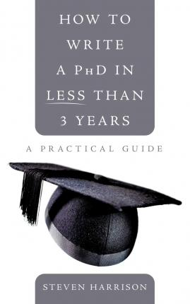 How to Write a PhD in Less Than 3 Years