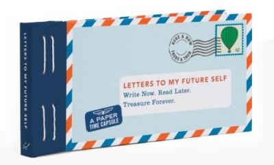Letters to My Future Self: Write Now. Read Later. Treasure Forever. Cover Image