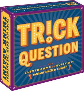 Trick Question : The Clever Game of Quick Wit Served with a Twist!