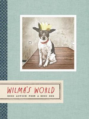 Wilma's World : Good Advice from a Good Dog