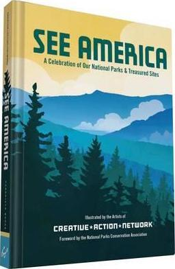 See America : A Celebration of Our National Parks & Treasured Sites