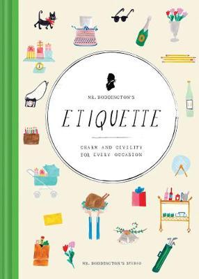 Mr. Boddington's Etiquette : Charm and Civility for Every Occasion