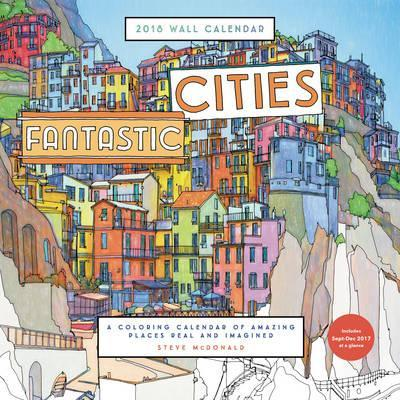 2018 Wall Calendar Fantastic Cities