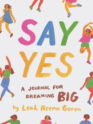 Say Yes  A Journal for Dreaming Big