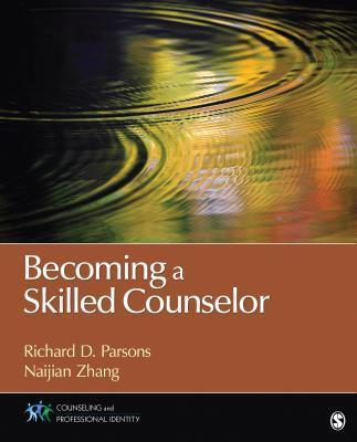 Becoming a skilled counselor richard d parsons 9781452203966 fandeluxe Choice Image