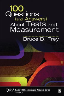 100 Questions (and Answers) About Tests and Measurement