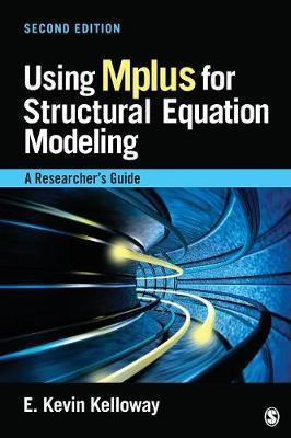 Using Mplus for Structural Equation Modeling : A Researcher's Guide