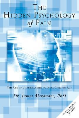 The Hidden Psychology of Pain Cover Image
