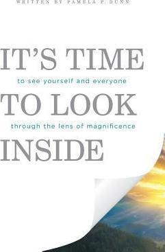 It's Time to Look Inside  To See Yourself and Everyone Through the Lens of Magnificence