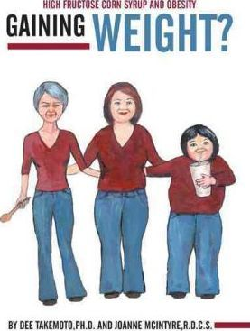 Gaining Weight? : High Fructose Corn Syrup and Obesity – Dee Takemoto Ph D