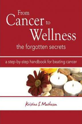 From Cancer to Wellness