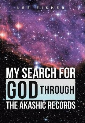 My Search for God Through the Akashic Records