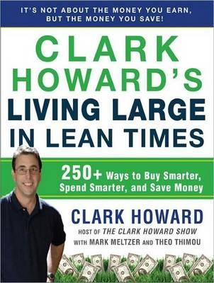 Clark Howard's Living Large in Lean Times (Library Edition)