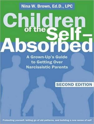 Children of the Self-Absorbed (Library Edition)  A Grown-Up's Guide to Getting Over Narcissistic Parents