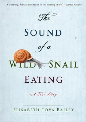 The Sound of a Wild Snail Eating (Library Edition)