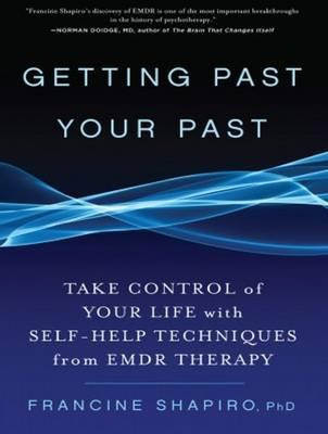 Getting Past Your Past Library Edition Francine Phd Shapiro