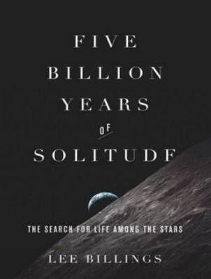 Five Billion Years of Solitude (Library Edition)