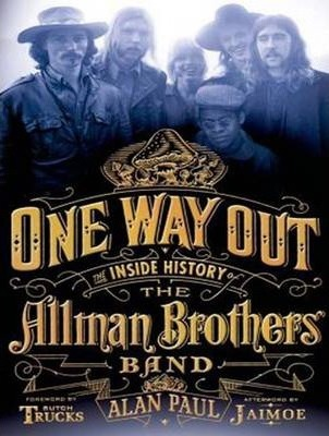One Way Out (Library Edition)  The Inside History of the Allman Brothers Band