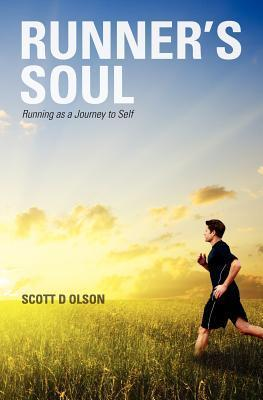 Runner's Soul : Running as a Journey to Self
