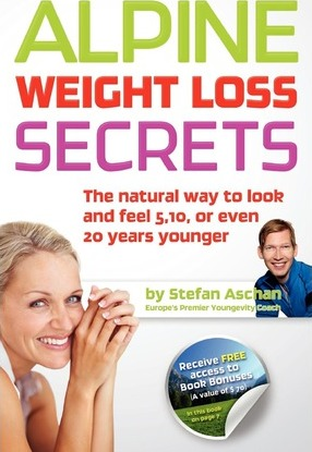 Alpine Weight Loss Secrets : The Natural Way to Look 5, 10, Even 20 Years Younger – MR Stefan Aschan