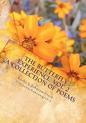 The Butterfly Experience  Vol 2, a Collection of Poems
