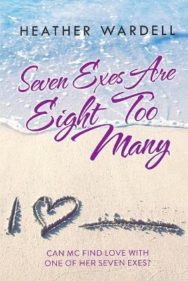 Seven Exes Are Eight Too Many Cover Image