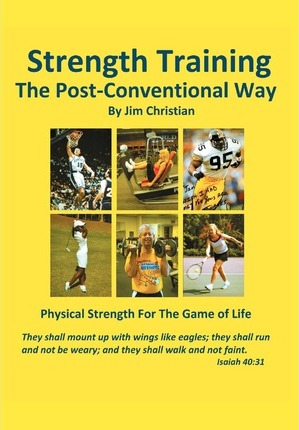 Strength Training : The Post-Conventional Way – Jim Christian
