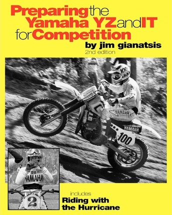 Preparing the Yamaha YZ and IT for Competition : includes Riding with the Hurricane