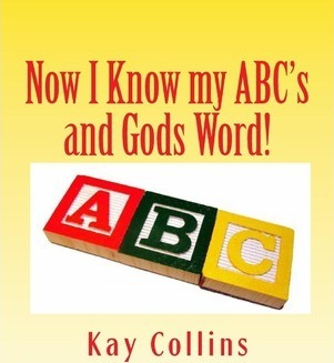 Now I Know My Abc's and Gods Word!  References from the King James Bible