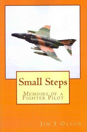 Small Steps  Memoirs of a Fighter Pilot