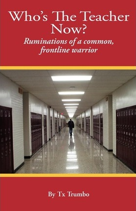 Who's the Teacher Now?: Ruminations of a Common, Front-Line Warrior