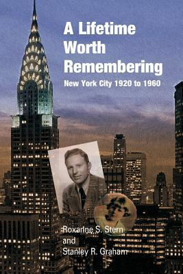 A Lifetime Worth Remembering  New York City 1920 to 1960