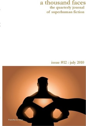 A Thousand Faces, the Quarterly Journal of Superhuman Fiction