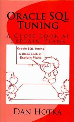 Oracle SQL Tuning: A Close Look at Explain Plans
