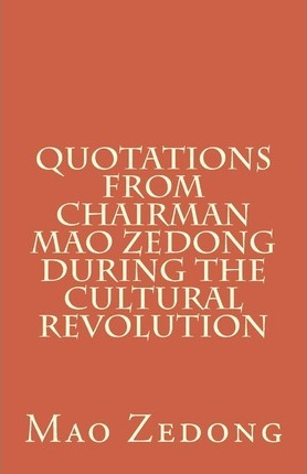 Quotations from Chairman Mao Zedong During the Cultural Revolution