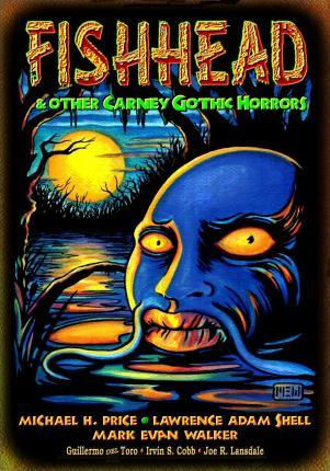 Fishhead & Other Carney Gothic Horrors