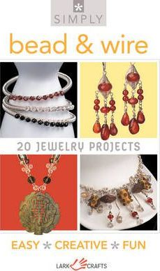 Simply Bead & Wire  20 Jewelry Projects