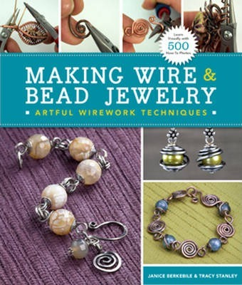 Making Wire & Bead Jewelry : Artful Wirework Techniques