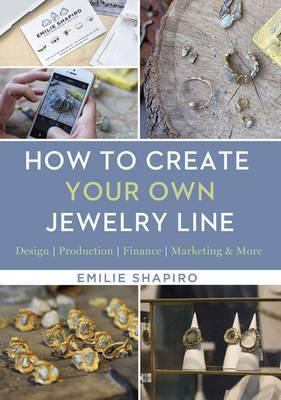 how to create your own jewelry line emilie shapiro