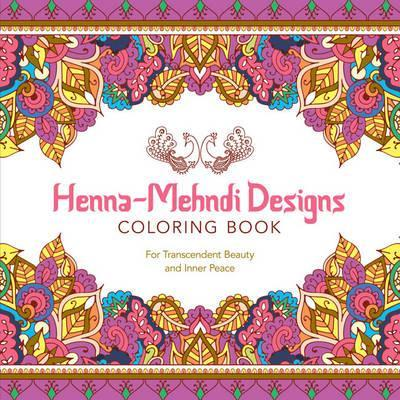 Henna-Mehndi Designs Coloring Book : Lark Crafts : 9781454709671
