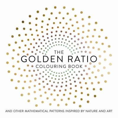 The Golden Ratio Coloring Book Steve Richards 9781454710226