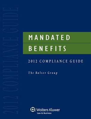 Mandated Benefits Compliance Guide, 2012 Edition