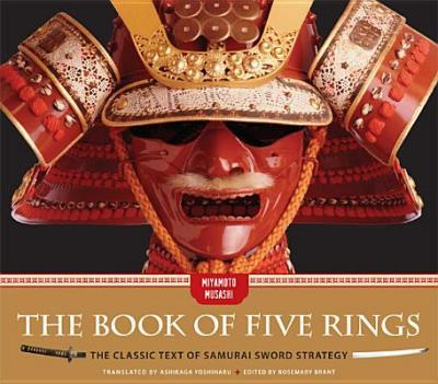 The Book of Five Rings  The Classic Text of Samurai Sword Strategy