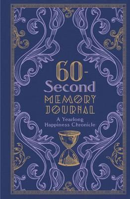 60-Second Memory Journal : A Yearlong Happiness Chronicle