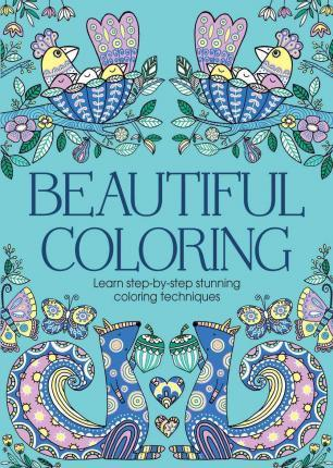 Beautiful Coloring  Learn Step-By-Step Stunning Coloring Techniques