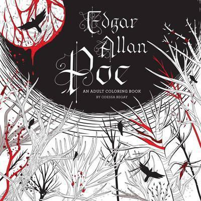 Edgar Allan Poe: An Adult Coloring Book : An Adult Coloring Book