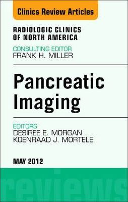Pancreatic Imaging, an Issue of Radiologic Clinics of North America - E-Book
