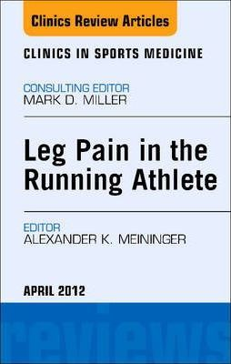 Leg Pain in the Running Athlete, an Issue of Clinics in Sports Medicine - E-Book