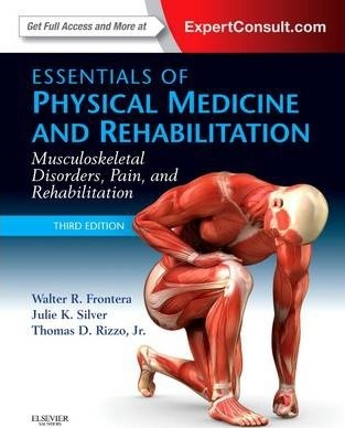 Essentials of Physical Medicine and Rehabilitation : Musculoskeletal Disorders, Pain, and Rehabilitation